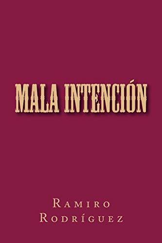 Mala intención  [Rodríguez, Ramiro] (Tapa Blanda)