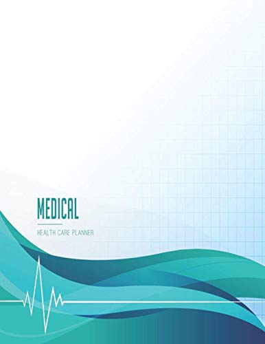 Medical Health Care Planner: Personal and Family Wellness Journal Health Care Logbook, Medical Records Organizer Doctor Appointment Insurance Expenses