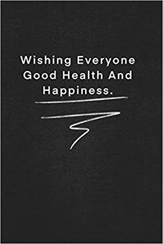 Wishing Everyone Good Health And Happiness Quote On Blackboard Notebook Journal Gift Doted Numbred 120 Pages 6x9 Soft Cover Matte Finish Quote Blackboard 9781677912308 Amazon Com Books