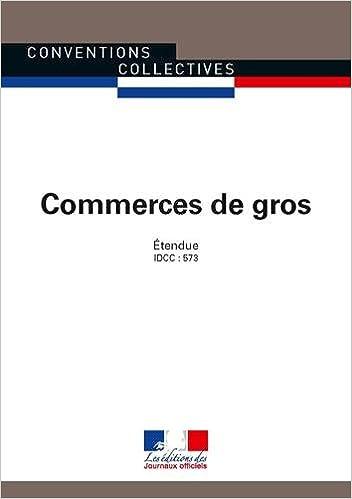 Amazon Fr Commerces De Gros Convention Collective Nationale