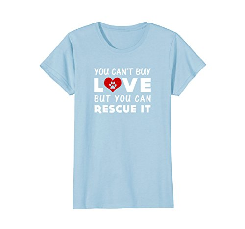 Womens You Cant Buy Love But You Can Rescue It T Shirt Xl Baby Blue
