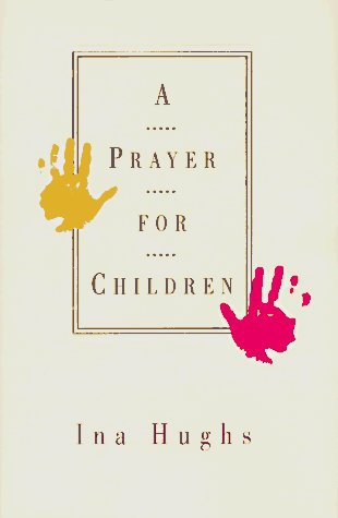 A Prayer for Children by Hughs, Ina (1995) Hardcover