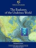 The Explorers of the Undersea World, Richard Gaines, 0791013235