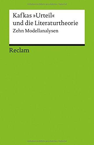 Kafkas »Urteil« Und Die Literaturtheorie  Zehn Modellanalysen  Reclams Universal Bibliothek