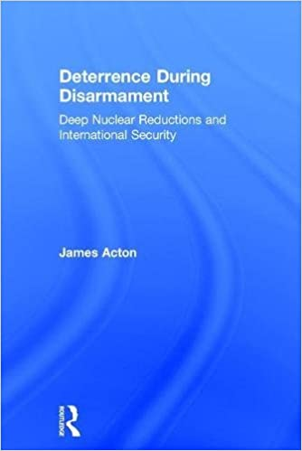 Book Deterrence During Disarmament: Deep Nuclear Reductions and International Security (Adelphi)