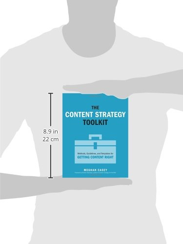 The-Content-Strategy-Toolkit-Methods-Guidelines-and-Templates-for-Getting-Content-Right-Voices-That-Matter