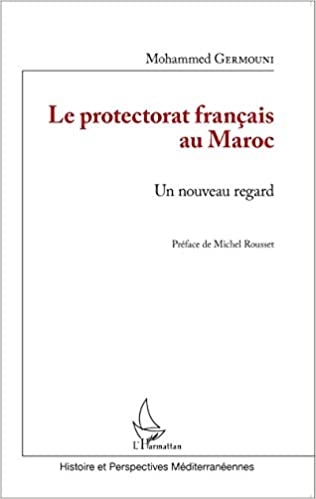Amazon Fr Le Protectorat Francais Au Maroc Mohammed