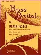 Brass Recital For Brass Sextet - Ad Lib (3rd & 4th B Flat Cornets (Trumpet)) 3rd & 4th Bb Cornets (Trumpet)