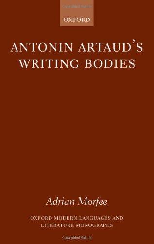 Antonin Artaud's Writing Bodies (Oxford Modern Languages & Literature Monographs)