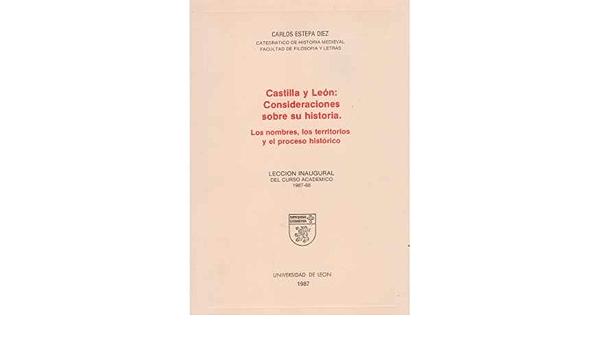 Castilla y León: Consideraciones sobre su historia. Los ...