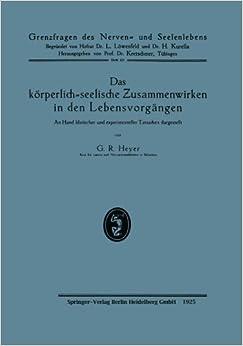 Das Korperlich-Seelische Zusammenwirken in Den Lebensvorgangen (German Edition) (Grenzfragen des Nerven- und Seelenlebens)