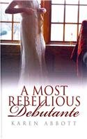 book cover of A Most Rebellious Debutante