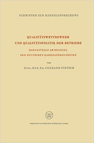 qualittswettbewerb und qualittspolitik der betriebe dargestellt am beispiel der deutschen kameraproduzenten schriften zur handelsforschung german - Qualitatspolitik Beispiel