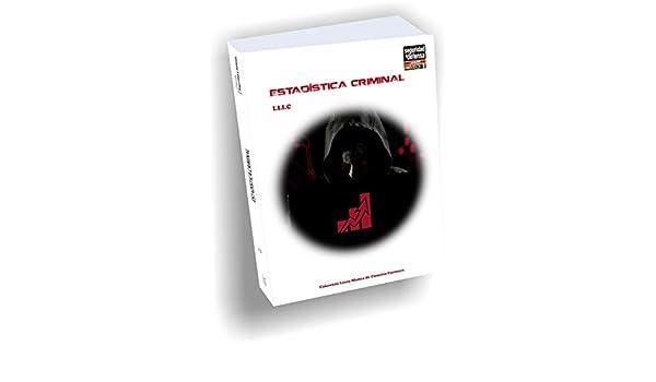 Estadística Criminal: Instituo Internacional de Inteligencia Corporativa: 9789962057307: Amazon.com: Books
