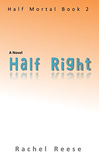 Half Right: Half Mortal Book 2