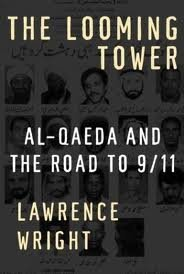 The Looming Tower: Al-Qaeda and the Road to 9/11 1st (first) edition