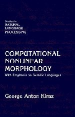 Computational Nonlinear Morphology: With Emphasis on Semitic Languages (Studies in Natural Language Processing) by Kiraz, George Anton (2001) Hardcover pdf