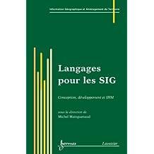 Langages Pour les Sig:conception,developpement et Ihm