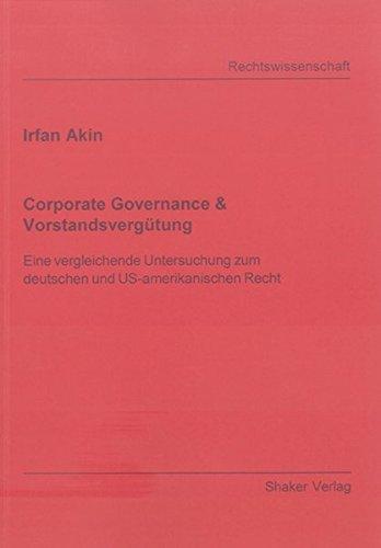 Corporate Governance & Vorstandsvergütung: Eine vergleichende Untersuchung zum deutschen und US-amerikanischen Recht (Berichte aus der Rechtswissenschaft)