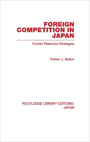 Foreign Competition in Japan: Human Resource Strategies (Routledge Library Editions: Japan)