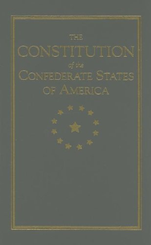 Constitution of the Confederate States (Little Books of Wisdom)
