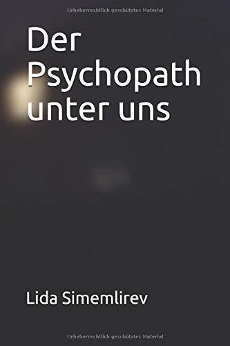 Der Psychopath unter uns