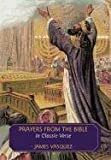 Prayers from the Bible in Classic Verse, James Vasquez, 1449727808