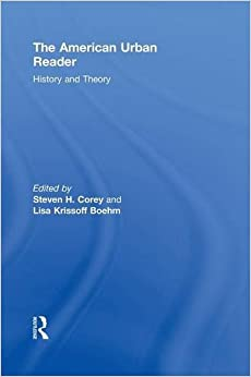 Book The American Urban Reader: History and Theory (Routledge Readers in History)