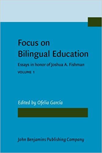 focus on bilingual education essays in honor of joshua a fishman focus on bilingual education essays in honor of joshua a fishman volume 1 focusschrift in honor of joshua a fishman on the occasion of his 65th