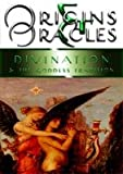 Origins & Oracles - Divination and the Goddess Tradition (Origins and Oracles)