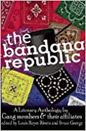 Book The Bandana Republic: A Literary Anthology by Gang Members and Their Affiliates