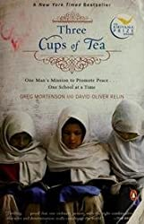 Three Cups ofTea(Three Cups of Tea: One Man's Mission to Promote Peace . . One School at aTime) (Paperback)(2007)Greg Mortenson's