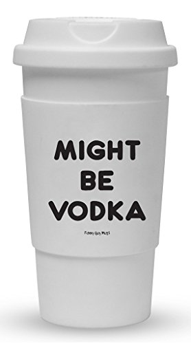 Funny Guy Mugs Might Be Vodka Travel Tumbler With Removable Insulated Silicone Sleeve, White, 16-Ounce (Best Vodka Under 10)