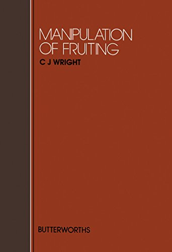 Manipulation of Fruiting (EASTER SCHOOL IN AGRICULTURAL SCIENCE//PROCEEDINGS) (Plant Growth Regulators In Agriculture And Horticulture)