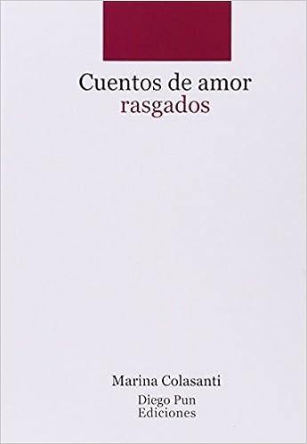 cuentos de amor rasgados (diego pun adultos): Amazon.es: marina colasanti, rosa calvo fernández: Libros