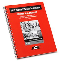 ACE Group Fitness Instructor - Master the Manual (A Study Guide to Accompany the ACE Group Fitness Instructor Manual) (Ace Group Fitness Instructor Handbook 4th Edition)