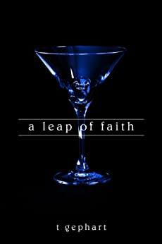 A Leap of Faith (The Lexi Series Book 2) by [Gephart, T]