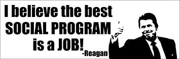 Conservative Trump GOP Reagan The Best Social Program is a Job Bumper Sticker