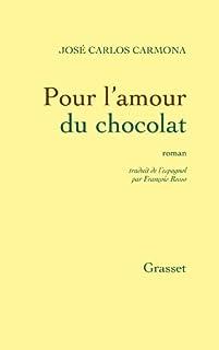 Pour l'amour du chocolat : roman, Carmona, José Carlos