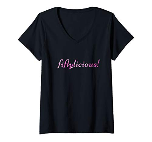 Womens Fiftylicious 50th Birthday Idea 50 Year Old Women Fifty Gift V-Neck T-Shirt]()