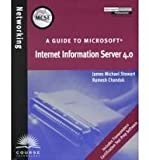 MCSE Guide to Microsoft Internet Information Server 4.0, Stewart, Scott and Chandak, 061901542X