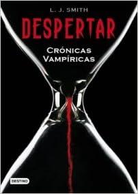 Despertar: Crónicas Vampíricas 1: Amazon.es: Smith, L. J.: Libros
