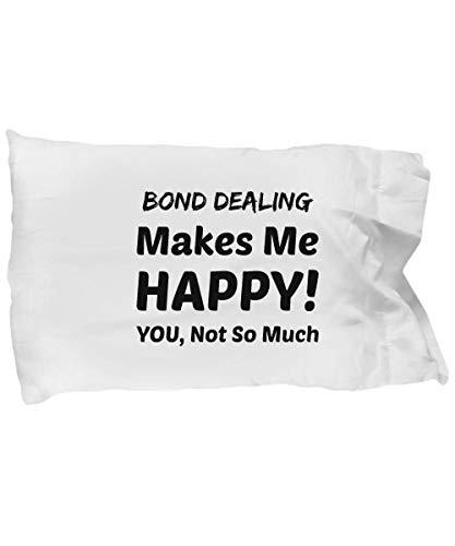 eShopGear Bail Bondsman Pillow Case - Bond Dealing Makes Me Happy - You Not So Much]()