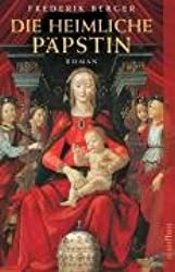 Die heimliche Päpstin: Roman (Frederik Berger)