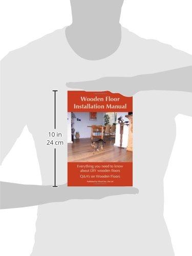 Wooden Floor Installation Manual (Q&A's on Wooden Floors)