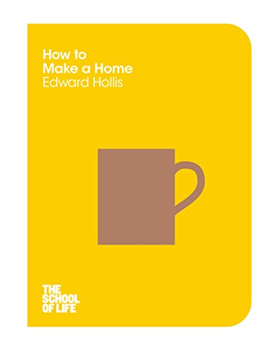How to Make a Home (School of Life) [Edward Hollis] (Tapa Blanda)