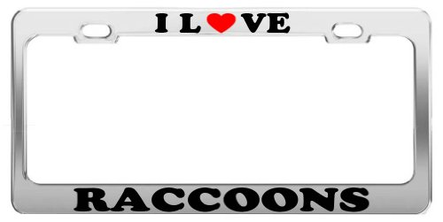 I Love RACCOONS License Plate Frame Car Truck Accessory Gift