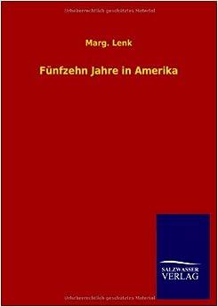 Fünfzehn Jahre in Amerika