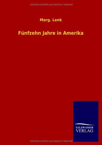 Fünfzehn Jahre in Amerika (German Edition)