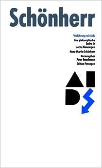 Verführung mit AIDS. Eine philosophische Satire in sechs Monologen